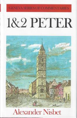 Image for 1 and 2 Peter (Geneva Series of Commentaries) (Geneva Series Commentaries)