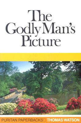 Image for The Godly Man's Picture (Puritan Paperbacks)