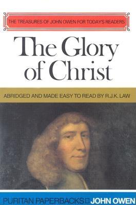Image for The Glory of Christ (Puritan Paperbacks: Treasures of John Owen for Today's Readers)