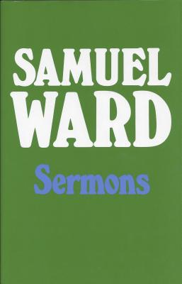 Image for Sermons of Samuel Ward (From the Library of Morton H. Smith)