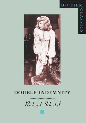 Double Indemnity (BFI Film Classics), Schickel, Richard