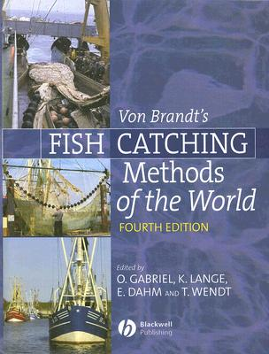 Fish Catching Methods of the World, Otto Gabriel; Klaus Lange; Erdmann Dahm; Thomas Wendt