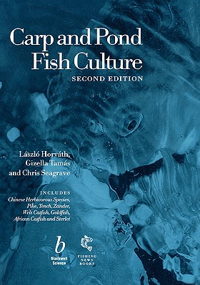 Carp and Pond Fish Culture, Horvath, Laszlo; Tamas, Gizella; Seagrave, Chris