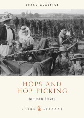 Hops and Hop Picking (Shire Library), Filmer, Richard