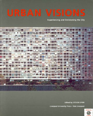 Image for Urban Visions: Experiencing and Envisioning the City (Tate Gallery Liverpool Critical Forum Series)