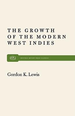 Growth of the Modern West Indies, Lewis, Gordon K.