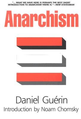 Anarchism: From Theory to Practice, Daniel Guérin