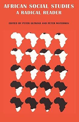 African Social Studies: A Radical Reader
