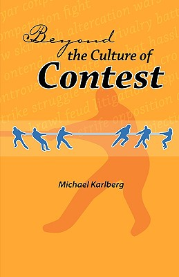 Beyond the Culture of Contest (George Ronald Baha'i Studies), Karlberg, Michael Robert
