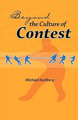 Beyond the Culture of Contest (George Ronald Baha'i Studies), Karlberg, Michael Robert