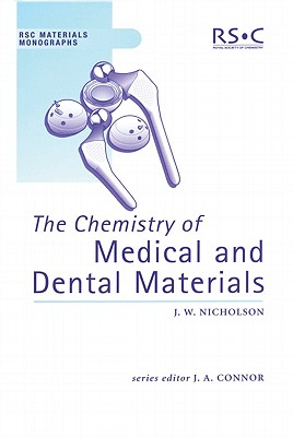 Image for The Chemistry of Medical and Dental Materials (RSC Materials Monographs)