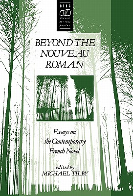 Image for Beyond the Nouveau Roman: Essays on the Contemporary French Novel (Berg French Studies Series)