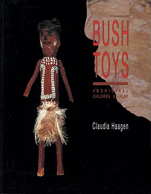 Image for Bush Toys: Aboriginal Children at Play