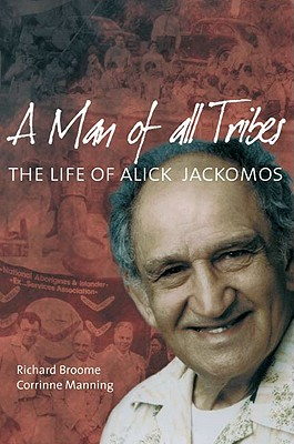 Image for A man of all Tribes : the life of Alick Jackomos