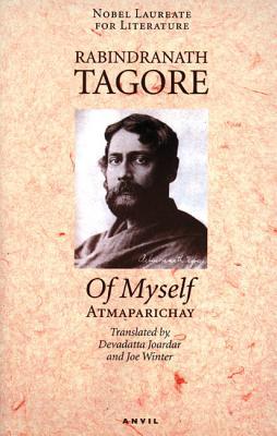 Of Myself, Tagore, Rabindranath ; Winter, Joe; Joardar, Devadatta