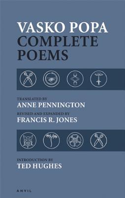 Vasko Popa: Complete Poems 1953-1987, Popa, Vasko