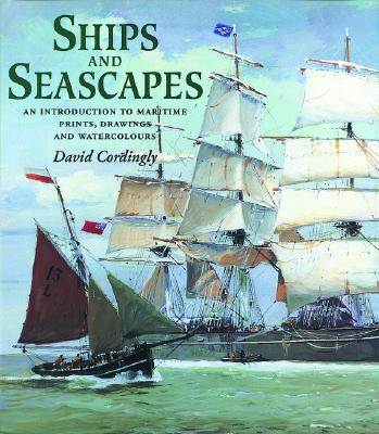 Image for SHIPS AND SEASCAPES : An introduction to Maritime Prints, Drawings and Watercolours
