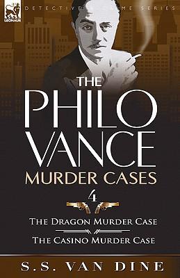 The Philo Vance Murder Cases: 4-The Dragon Murder Case & the Casino Murder Case, Van Dine, S. S.