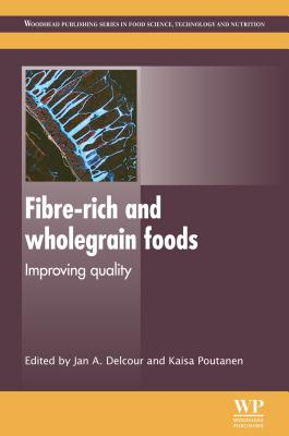 Image for Fibre-Rich and Wholegrain Foods: Improving Quality (Woodhead Publishing Series in Food Science, Technology and Nutrition)