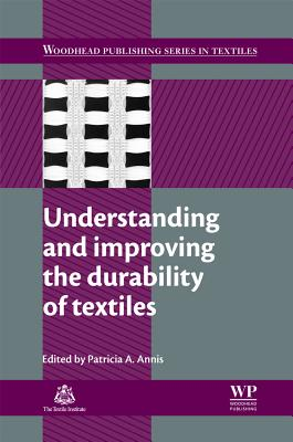 Understanding and Improving the Durability of Textiles (Woodhead Publishing Series in Textiles)