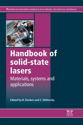 Handbook of Solid-State Lasers: Materials, Systems and Applications (Woodhead Publishing Series in Electronic and Optical Materials)