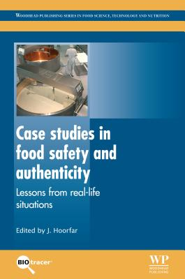Image for Case Studies in Food Safety and Authenticity: Lessons from Real-Life Situations (Woodhead Publishing Series in Food Science, Technology and Nutrition)