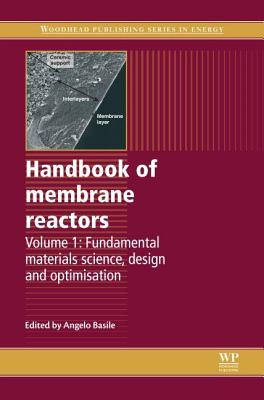 Handbook of Membrane Reactors: Fundamental Materials Science, Design and Optimisation (Woodhead Publishing Series in Energy)