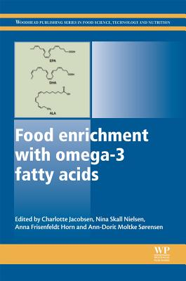 Image for Food Enrichment with Omega-3 Fatty Acids (Woodhead Publishing Series in Food Science, Technology and Nutrition)