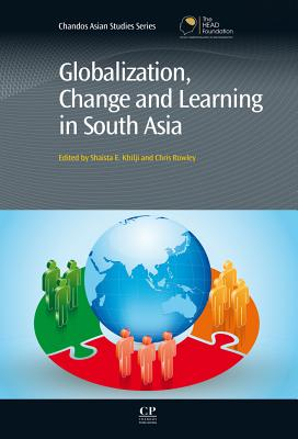 Image for Globalization, Change and Learning in South Asia (Chandos Asian Studies Series)