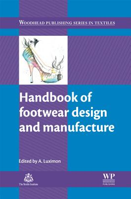Image for Handbook of Footwear Design and Manufacture (Woodhead Publishing Series in Textiles)