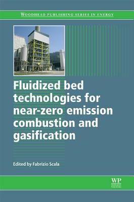 Image for Fluidized Bed Technologies for Near-Zero Emission Combustion and Gasification (Woodhead Publishing Series in Energy)