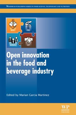 Image for Open Innovation in the Food and Beverage Industry (Woodhead Publishing Series in Food Science, Technology and Nutrition)