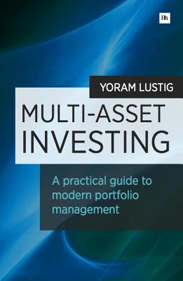 Image for Multi-Asset Investing: A practical guide to modern portfolio management