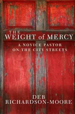 Image for WEIGHT OF MERCY: A NOVICE PASTOR ON THE CITY STREETS