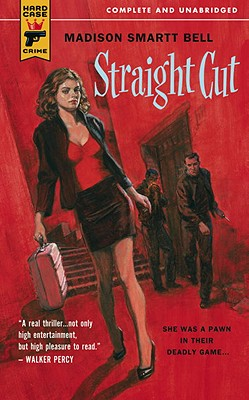 Straight Cut  (Hard Case Crime), Bell, Madison Smartt