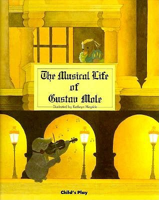 Image for Musical Life of Gustav Mole (Child's Play Library)