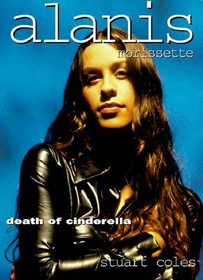 Alanis Morissette: Death of Cinderella, Coles