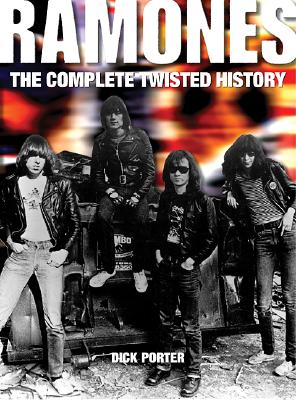 Ramones: The Complete Twisted History, Porter, Dick