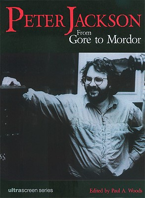 Image for Peter Jackson: From Gore to Mordor (Ultrascreen Series)