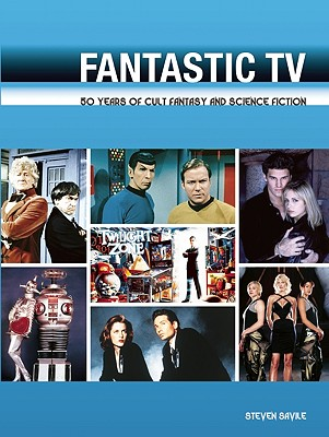 Fantastic TV: 50 Years of Cult Fantasy and Science Fiction, Steven Savile
