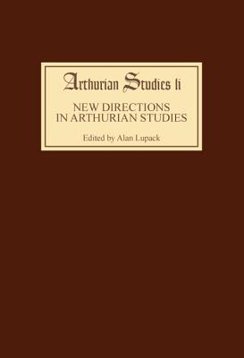 New Directions in Arthurian Studies