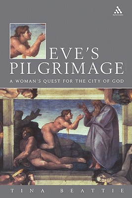Image for Eve's Pilgrimage: A Woman's Quest for the City of God