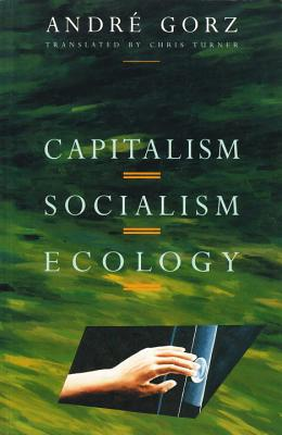 Capitalism, Socialism, Ecology, Gorz, Andre
