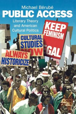 Image for Public Access: Literary Theory and American Cultural Politics (Haymarket Series)