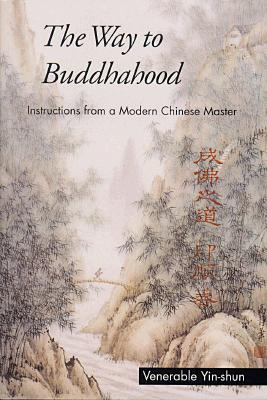 Image for Way to Buddhahood: Instructions from a Modern Chinese Master