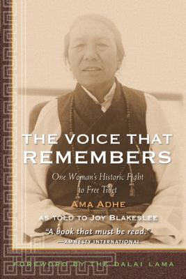 Image for The Voice that Remembers: A Tibetan Woman's Inspiring Story of Survival