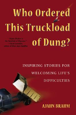 Image for Who Ordered This Truckload of Dung?: Inspiring Stories for Welcoming Life's Difficulties