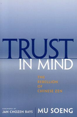 Image for Trust in Mind: The Rebellion of Chinese Zen