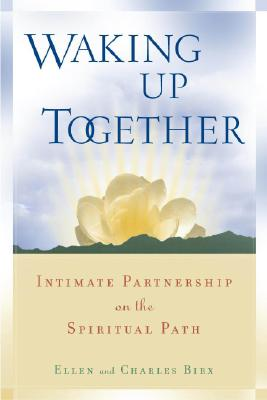 Image for Waking Up Together: Intimate Partnership on the Spiritual Path