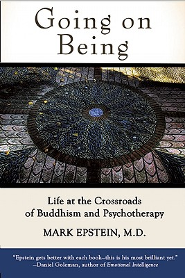 Image for Going on Being: Life at the Crossroads of Buddhism and Psychotherapy